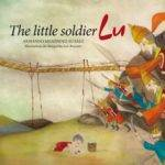 """Presentation story """"THE LITTLE SOLDIER LU"""""""